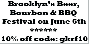Bon & Oak & GKRF presents: Brooklyn's Beer, Bourbon & BBQ Festival (June 6th) 10% off code: gkrf10