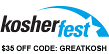 Kosherfest 2018 - Use code GREATKOSH for $35 off
