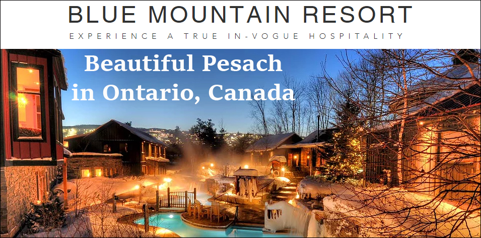 Pesach at the Blue Mountain Resort in Canada